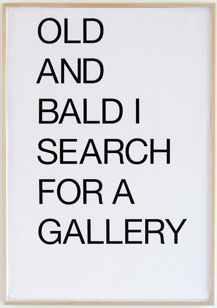 Old And Bald I Search For A Gallery, print, 103.5 x 74 cm, 2008